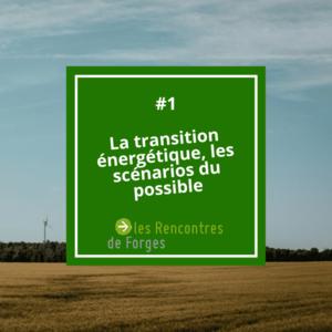 La transition énergétique, les scénarios du possible