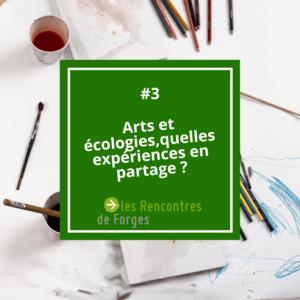 Arts et écologie, quelles expérience en partage